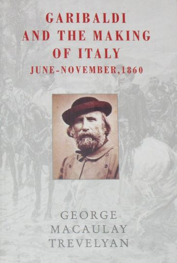 Garibaldi and the Making of Italy, by George Macaulay Trevelyan